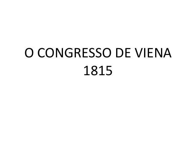 O CONGRESSO DE VIENA  1815