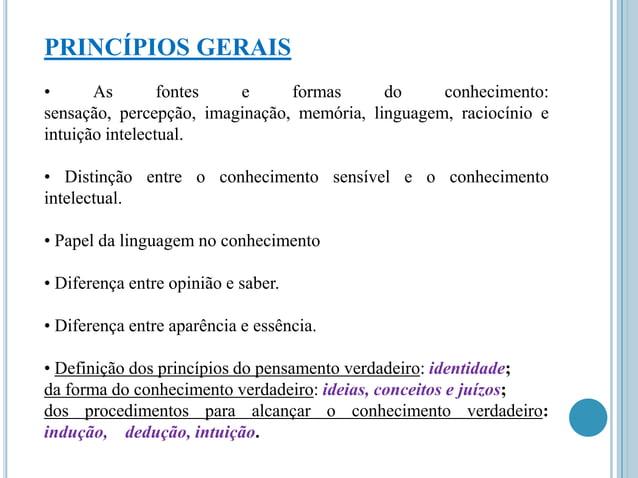 PRINCÍPIOS GERAIS • As fontes e formas do conhecimento: sensação, percepção, imaginação, memória, linguagem, raciocínio e ...