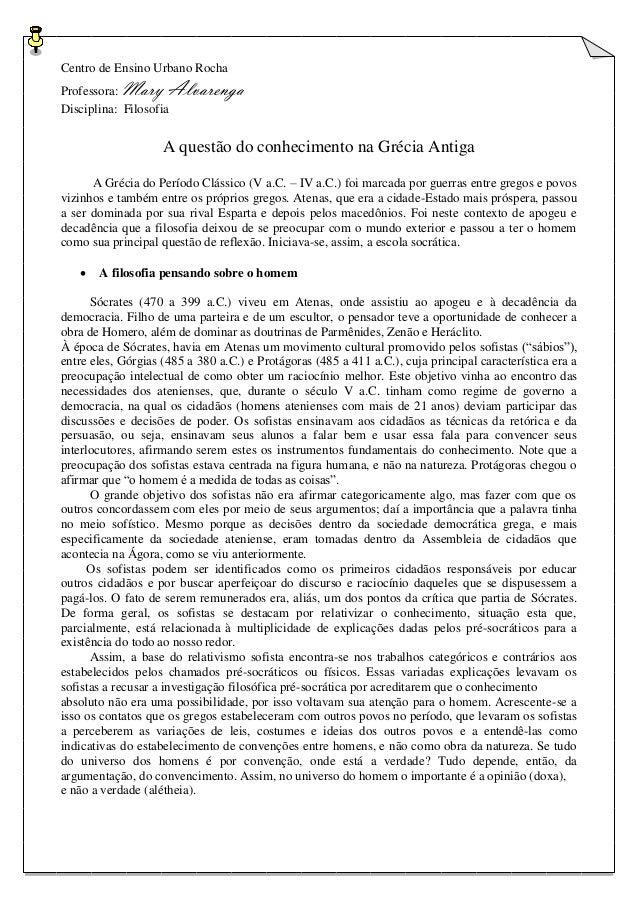 Centro de Ensino Urbano Rocha  Professora: Mary Alvarenga  Disciplina: Filosofia  A questão do conhecimento na Grécia Anti...