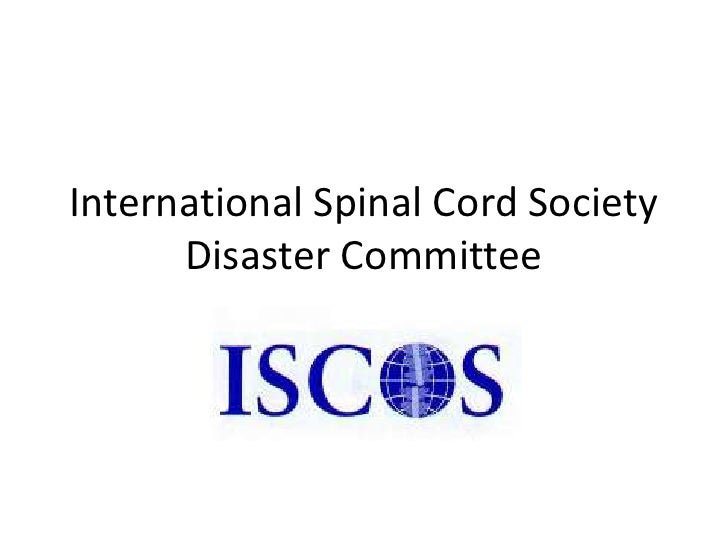International Spinal Cord SocietyDisaster Committee<br />