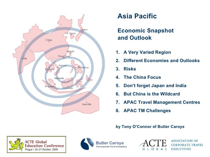 Asia Pacific Economic Snapshot and Outlook <ul><li>A Very Varied Region </li></ul><ul><li>Different Economies and Outlooks...