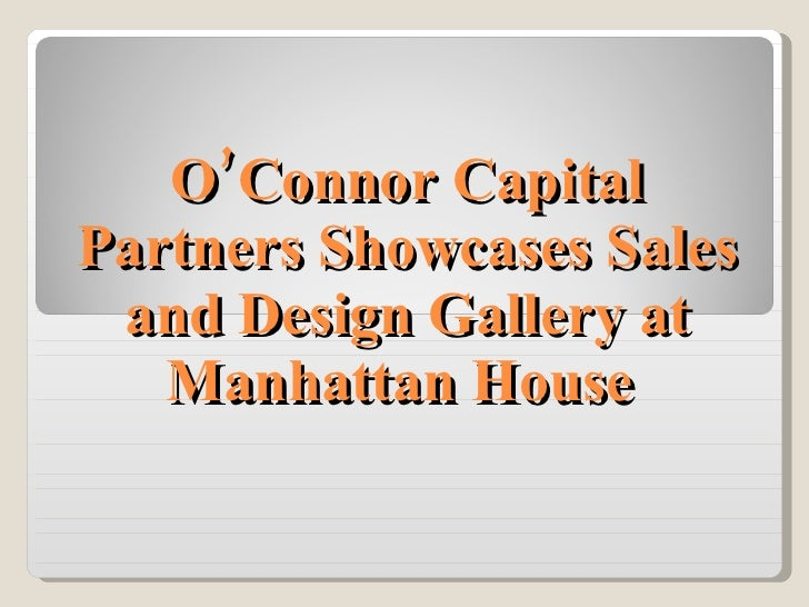 O'Connor Capital Partners Showcases Sales and Design Gallery at Manhattan House