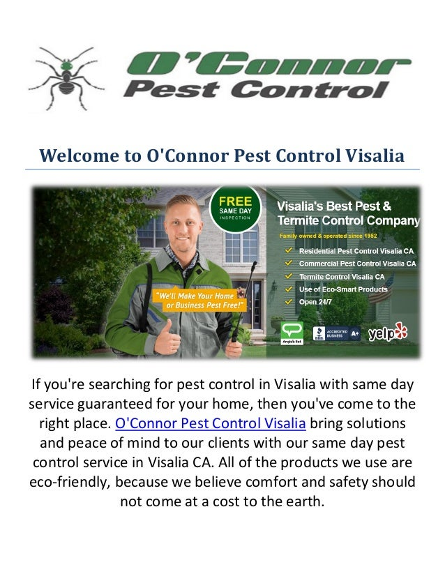 Welcome to O'Connor Pest Control Visalia If you're searching for pest control in Visalia with same day service guaranteed ...