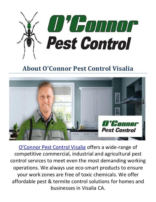 About O'Connor Pest Control Visalia O'Connor Pest Control Visalia offers a wide-range of competitive commercial, industria...