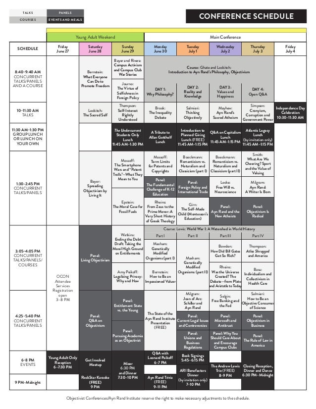Objectivist Conferences/Ayn Rand Institute® reserve the right to make necessary adjustments to the schedule. CONFERENCE SC...