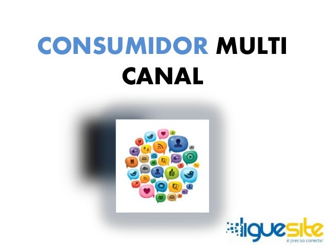CONSUMIDOR MULTI  CANAL