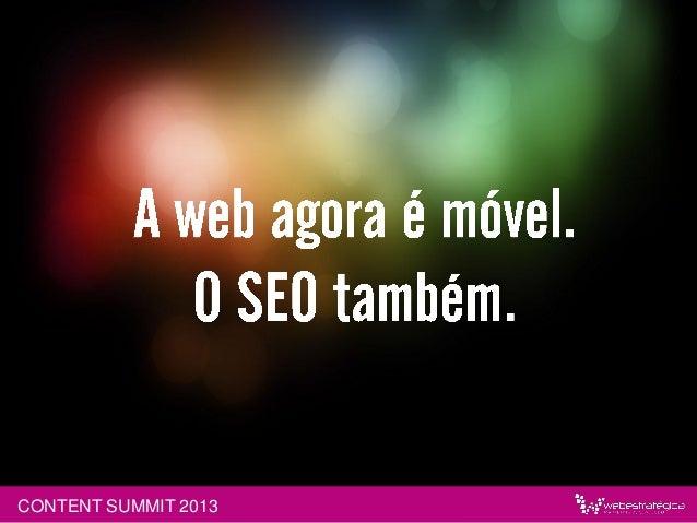 http://www.webestrategica.com.br/artigos/videos-online-serao-mais-populares-que-redes-sociais-em-2017/ CONTENT SUMMIT 2013
