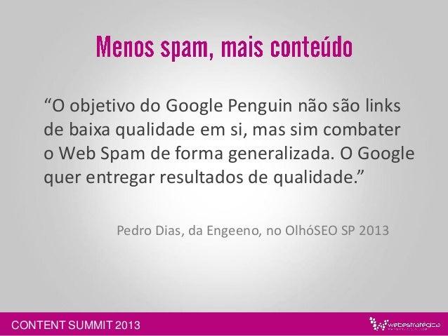 • Sinais Sociais (http://youtu.be/t5GlrpBcf1Q) • Engajamento • Google+ • Conteúdo visualmente rico • Carregamento rápido •...
