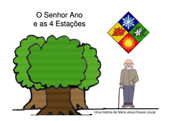 O Senhor Anoe as 4 Estações                  Uma história de Maria Jesus Sousa (Juca)