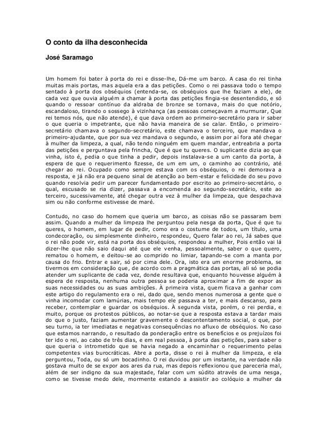 """O conto da ilha desconhecida José Saramago ! """" # """" $ $ % & """" % $ """" ! ' % ( # ( ) ( $ * """" $ & $ """" ( $ $ ' + """" """" $ + * ( ( """"..."""