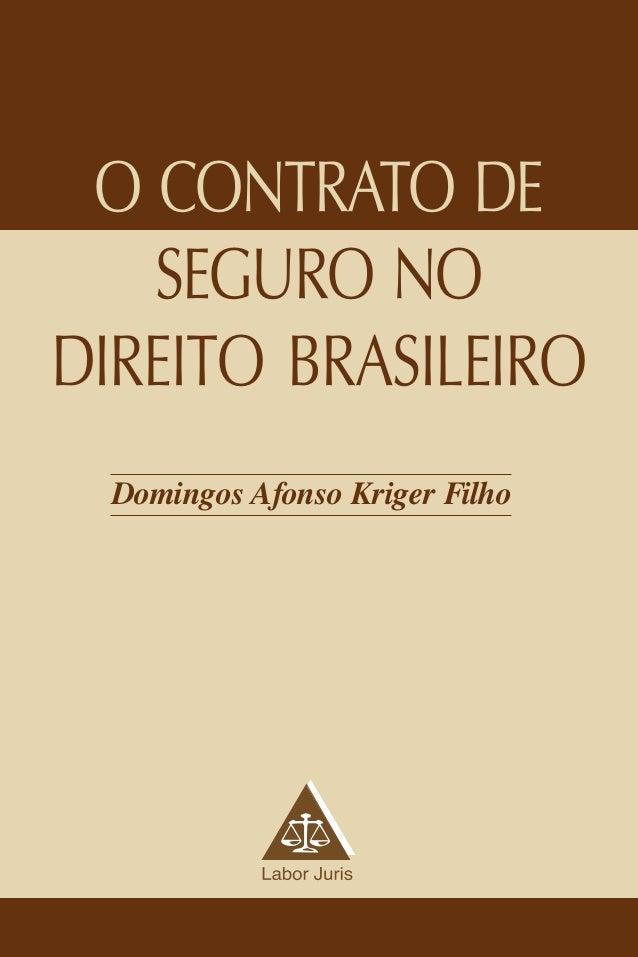 Domingos Afonso Kriger Filho O CONTRATO DE SEGURO NO DIREITO BRASILEIRO