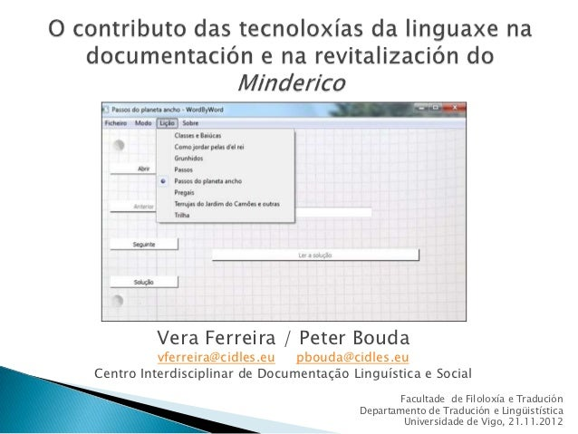 Vera Ferreira / Peter Bouda          vferreira@cidles.eu   pbouda@cidles.euCentro Interdisciplinar de Documentação Linguís...