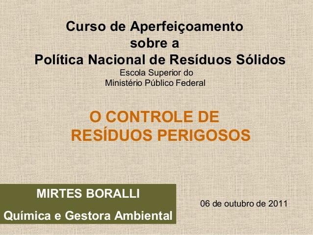Curso de Aperfeiçoamento  sobre a  Política Nacional de Resíduos Sólidos  Escola Superior do  Ministério Público Federal  ...