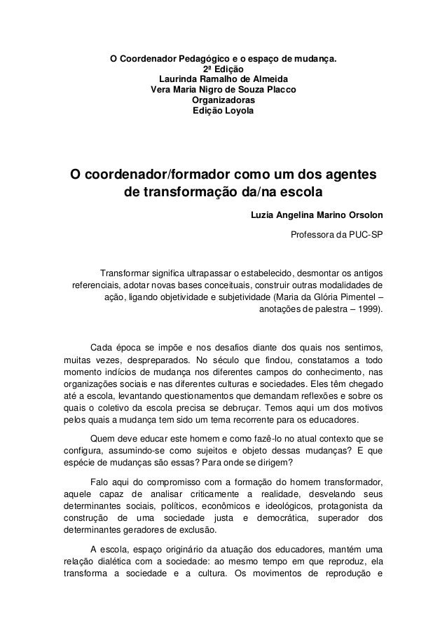 O Coordenador Pedagógico e o espaço de mudança. 2ª Edição Laurinda Ramalho de Almeida Vera Maria Nigro de Souza Placco Org...