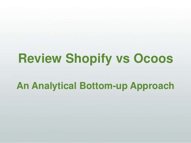 Review Shopify vs Ocoos An Analytical Bottom-up Approach