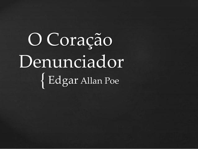 { O Coração Denunciador Edgar Allan Poe