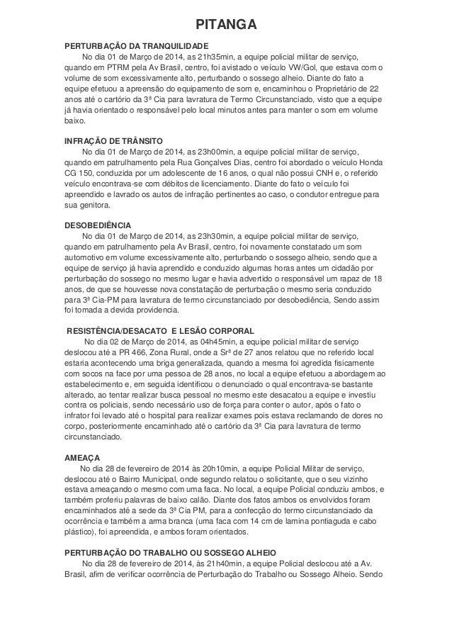 PITANGA PERTURBAÇÃO DA TRANQUILIDADE No dia 01 de Março de 2014, as 21h35min, a equipe policial militar de serviço, quando...