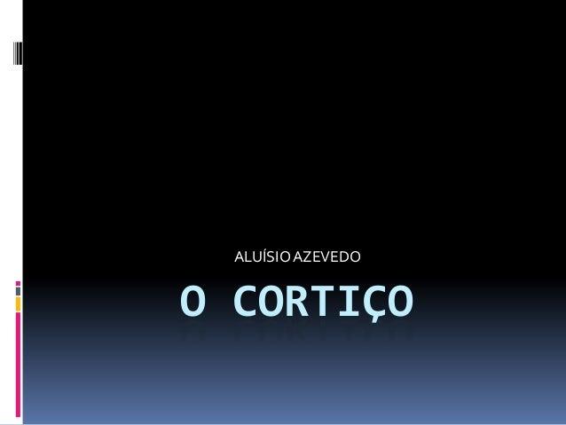ALUÍSIO AZEVEDO  O CORTIÇO