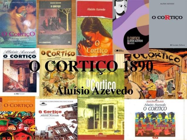 O CORTIÇO 1890 Aluísio Azevedo