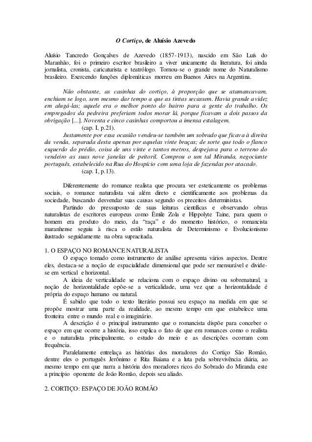 O Cortiço, de Aluísio Azevedo Aluísio Tancredo Gonçalves de Azevedo (1857-1913), nascido em São Luís do Maranhão, foi o pr...