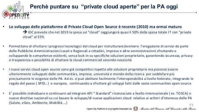 """11 Perchè puntare su """"private cloud aperte"""" per la PA oggi • Lo sviluppo delle piattaforme di Private Cloud Open Source è ..."""