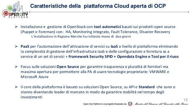 12 Caratteristiche della piattaforma Cloud aperta di OCP  Installazione e gestione di OpenStack con tool automatici basat...