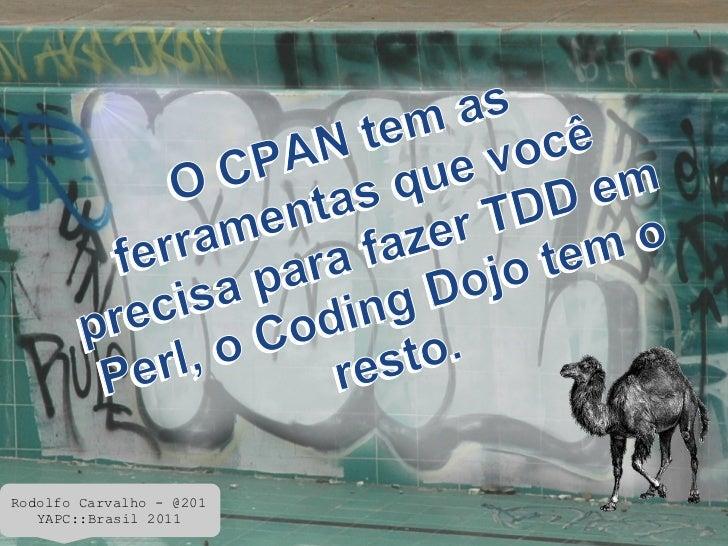Rodolfo Carvalho - @201   YAPC::Brasil 2011