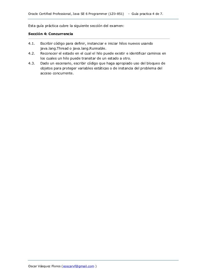 Oracle Certified Professional, Java SE 6 Programmer (1Z0-851)   - Guía practica 4 de 7.Esta guía práctica cubre la siguien...