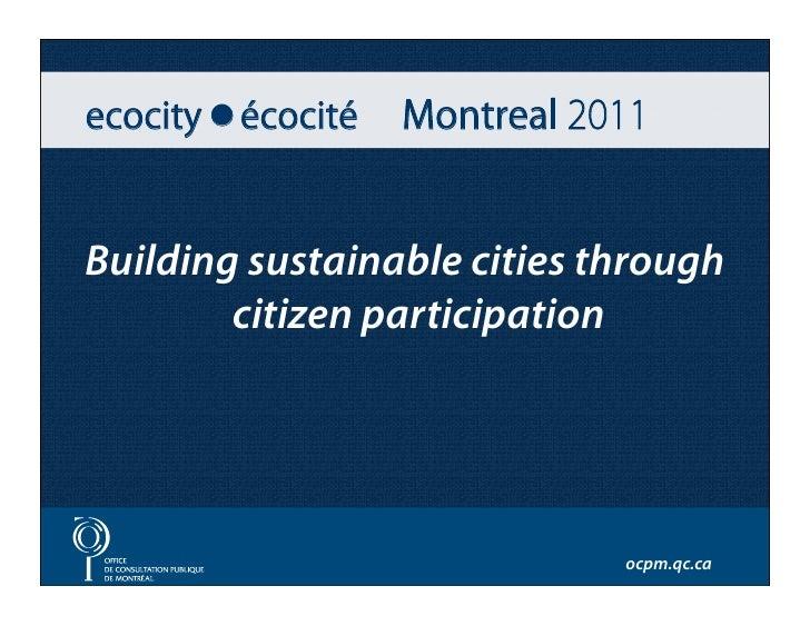 Building sustainable cities through        citizen participation                             ocpm.qc.ca