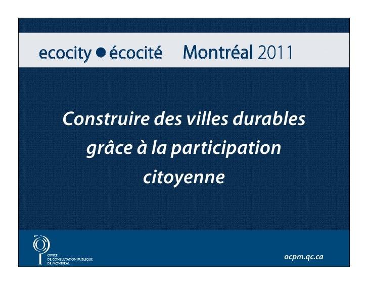 Construire des villes durables  grâce à la participation         citoyenne                           ocpm.qc.ca