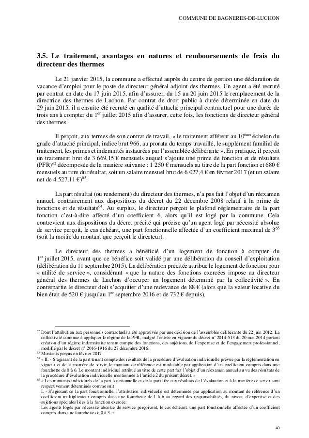 COMMUNE DE BAGNERES-DE-LUCHON 40 3.5. Le traitement, avantages en natures et remboursements de frais du directeur des ther...