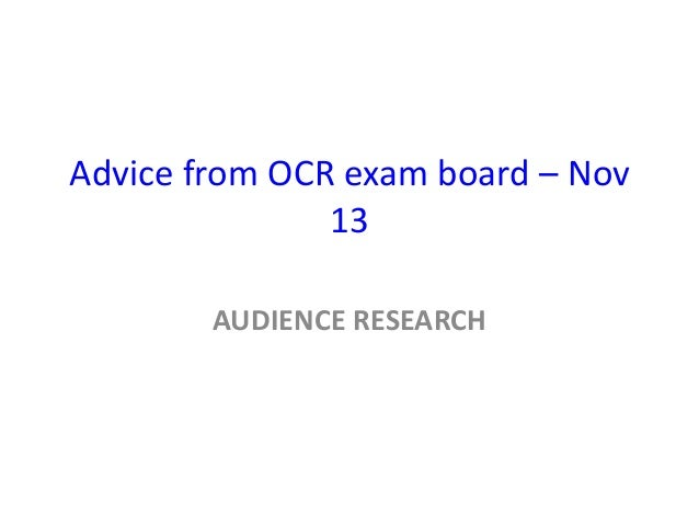 Advice from OCR exam board – Nov 13 AUDIENCE RESEARCH