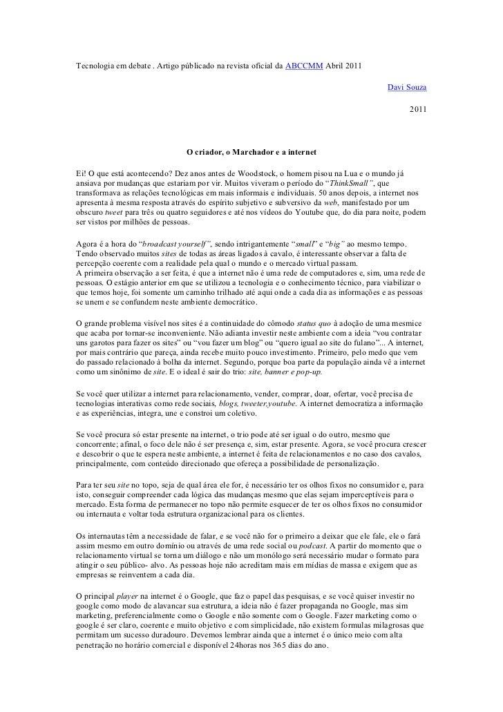 Tecnologia em debate . Artigo públicado na revista oficial da ABCCMM Abril 2011<br />Davi Souza<br />2011<br /><br />O cr...