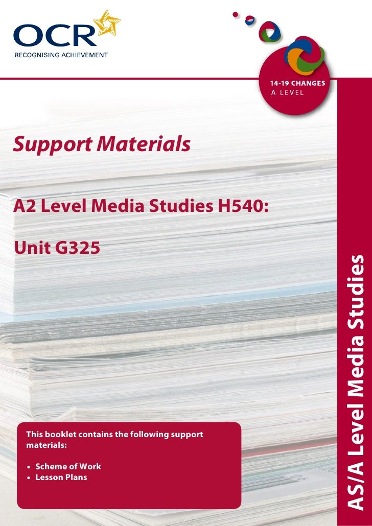 Support Materials  A2 Level Media Studies H540:  Unit G325                                                    AS/A Level M...