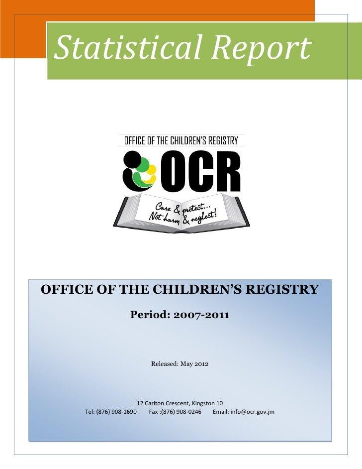Statistical ReportOFFICE OF THE CHILDREN'S REGISTRY                     Period: 2007-2011                                R...
