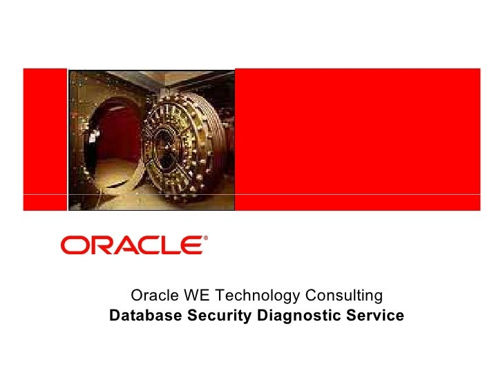 <Insert Picture Here>     Oracle WE Technology Consulting   Database Security Diagnostic Service