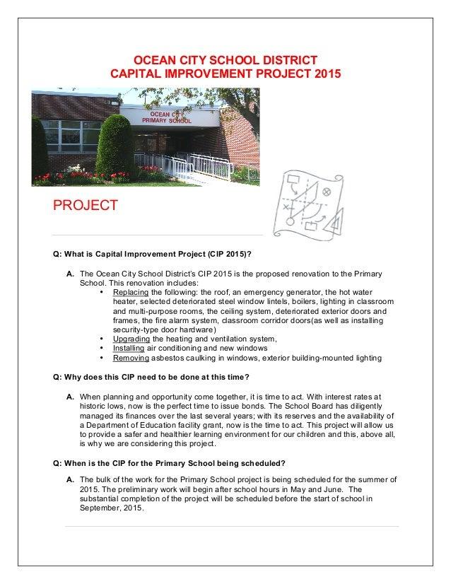 OCEAN CITY SCHOOL DISTRICT CAPITAL IMPROVEMENT PROJECT 2015  PROJECT  Q: What is Capital Improvement Project (CIP 2015)? A...