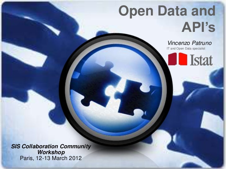 Open Data and                                      API's                                    Vincenzo Patruno              ...