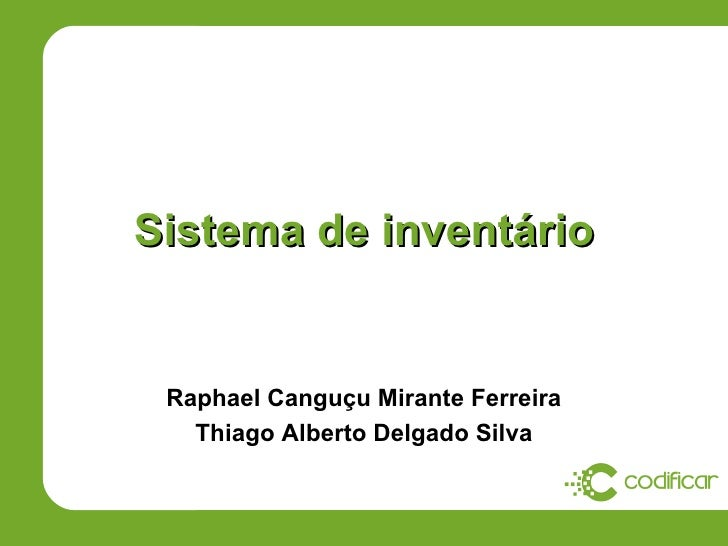 Sistema de inventário Raphael Canguçu Mirante Ferreira   Thiago Alberto Delgado Silva