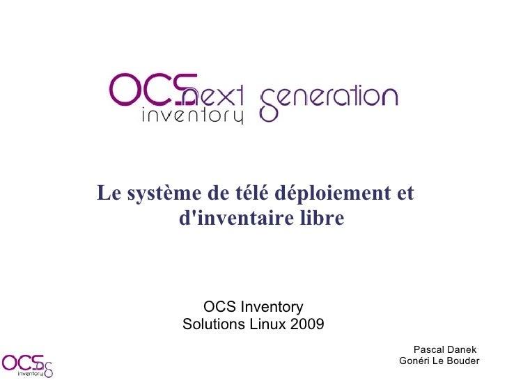 Le système de télé déploiement et         d'inventaire libre              OCS Inventory         Solutions Linux 2009      ...