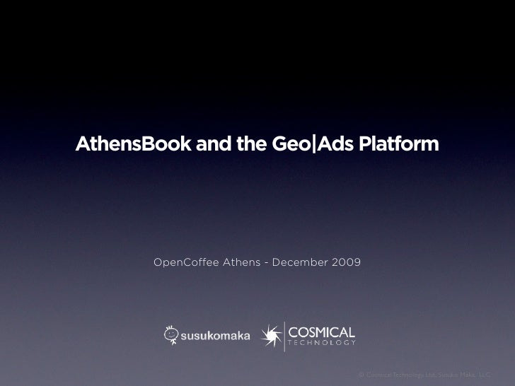 AthensBook and the Geo|Ads Platform            OpenCoffee Athens - December 2009                                           ...