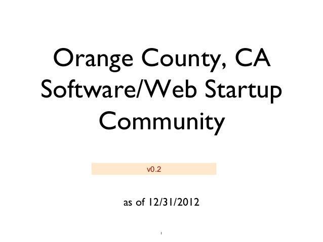 Orange County, CASoftware/Web Startup     Community          v0.2      as of 12/31/2012             1