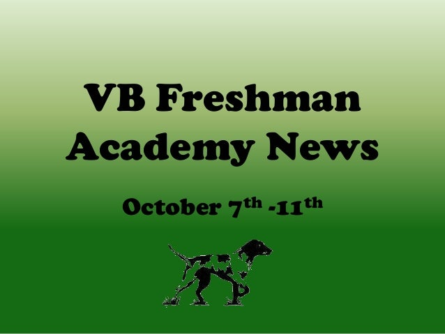 VB Freshman Academy News October 7th -11th