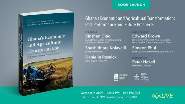 Ghana's Economic and Agricultural Transformation Past Performance and Future Prospects Edited by XINSHEN DIAO, PETER HAZEL...