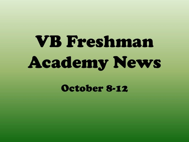 VB FreshmanAcademy News  October 8-12