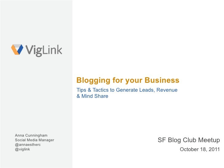 Blogging for your Business                       Tips & Tactics to Generate Leads, Revenue                       & Mind Sh...