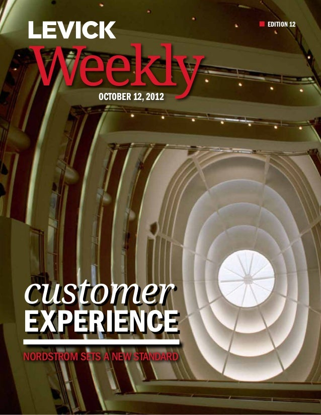EDITION 12Weekly        October 12, 2012customerExperienceNordstrom sets a new standard