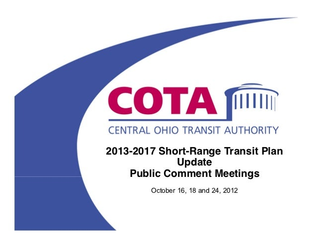 2013-2017 Short-Range Transit Plan             Update    Public Comment Meetings        October 16, 18 and 24, 2012
