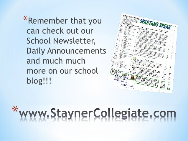 *Remember that youcan check out ourSchool Newsletter,Daily Announcementsand much muchmore on our schoolblog!!!