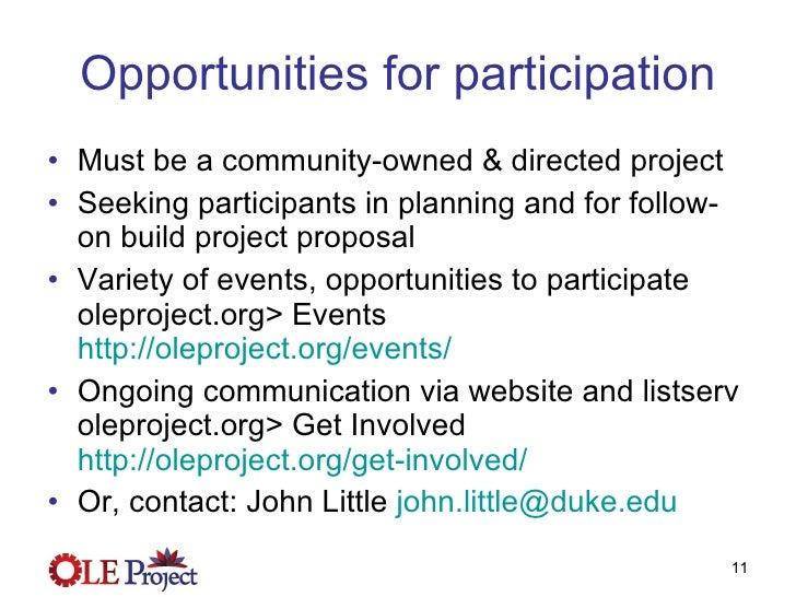 Opportunities for participation <ul><li>Must be a community-owned & directed project </li></ul><ul><li>Seeking participant...
